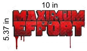 Deadpool Maximum Effort 10 inch Sticker